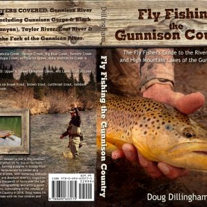 Fly Fishing the Gunnison Country: A Fly Fisher's Guide to the Rivers, Streams, and High Lakes of the Gunnison Basin is available at www.gunnisonflyfis
